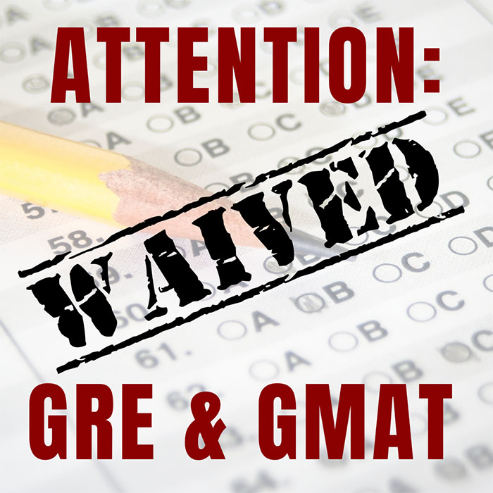 GRE and GMAT Exams Waived for Graduate School Admission for Fall and Summer 2020